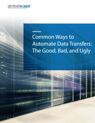 Common Ways to Automate Data Transfers: The Good, Bad, and Ugly