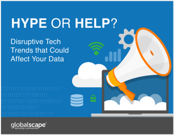 Hype or Help? Disruptive Tech Trends that Could Affect Your Data
