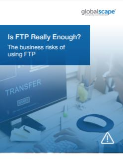 IS FTP Really Enough?