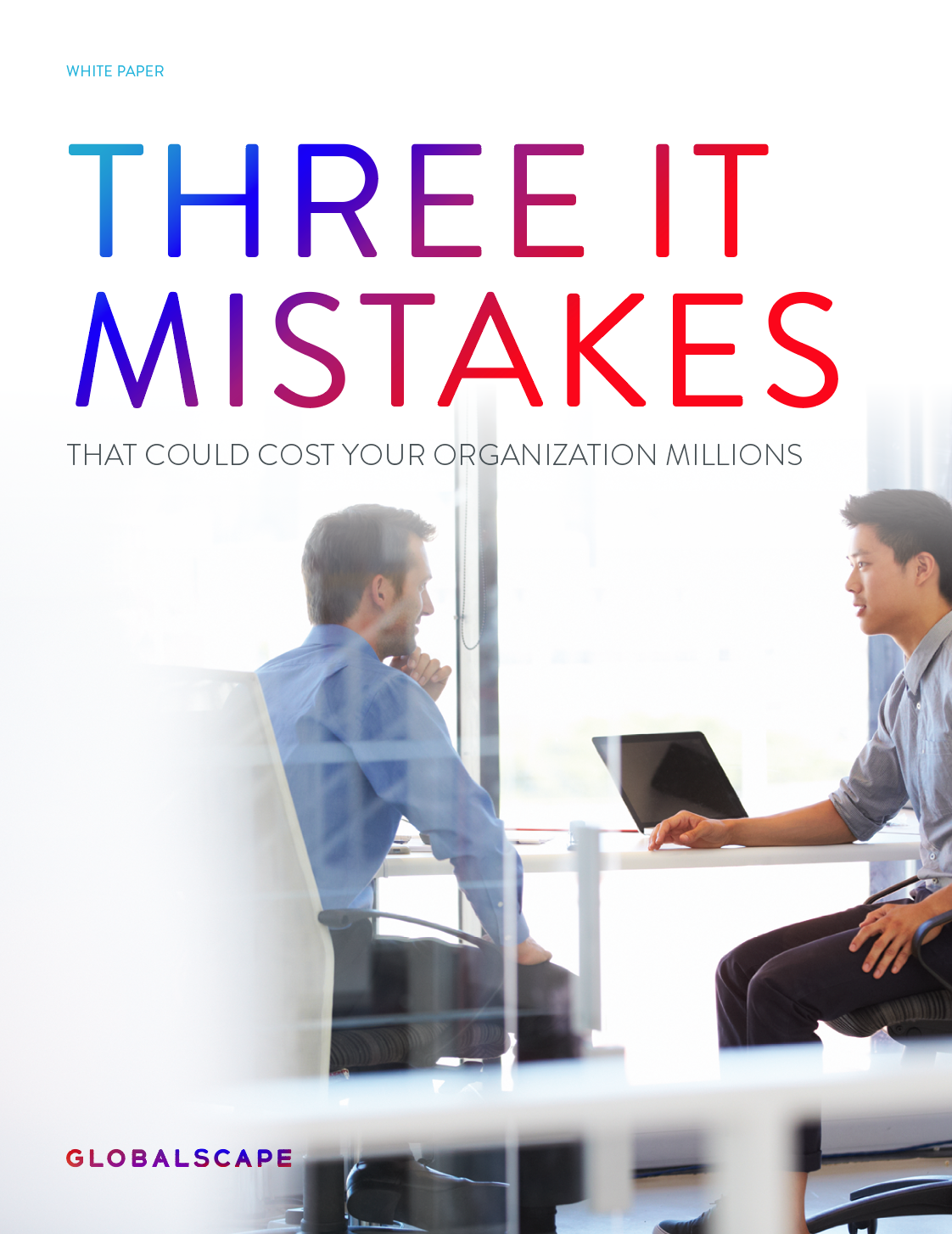 Three IT Mistakes That Could Cost Your Organization Millions