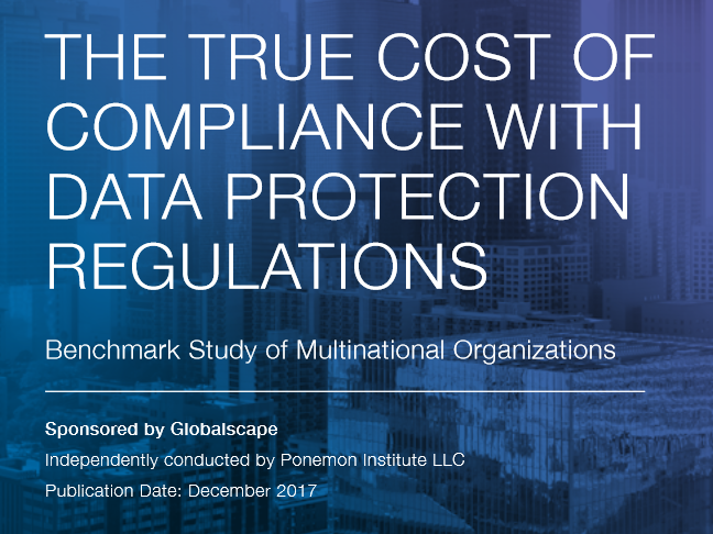 The True Cost of Compliance With Data Protection Regulations